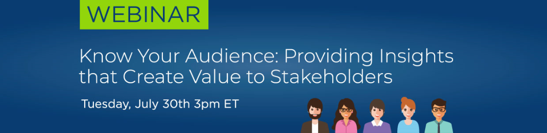 Webinar Banner Know Your Audience: Providing insights that create value to stakeholders